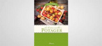 Les bonnes recettes du potager - Saveurs et traditions
