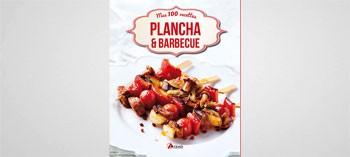 Plancha et barbecue, Mes 100 recettes
